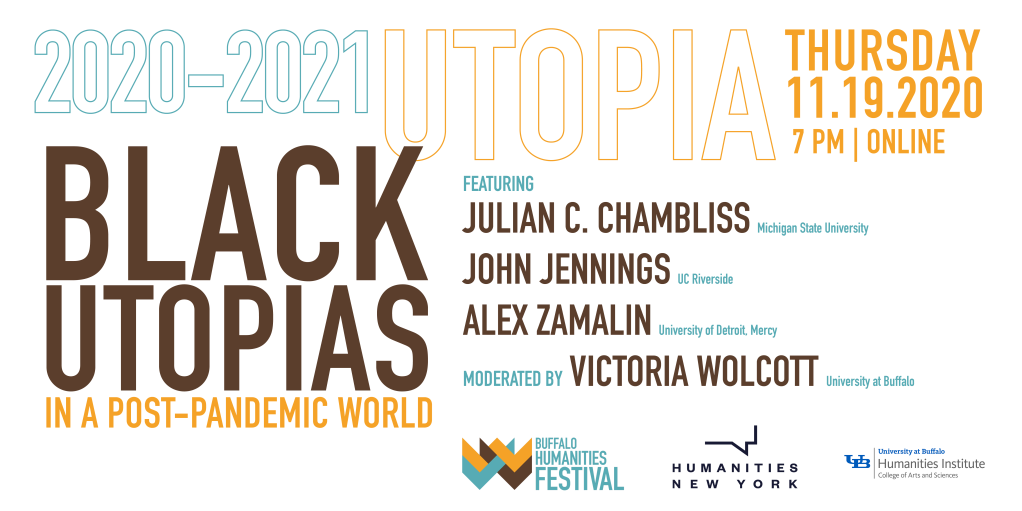 Text reading 2020-2021 Utopia, Black Utopias in a Post-Pandemic World with featured guests listed